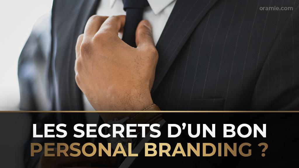 Les Secrets d'Un Bon Personal Branding - Oramie Blog par Thibault ENT