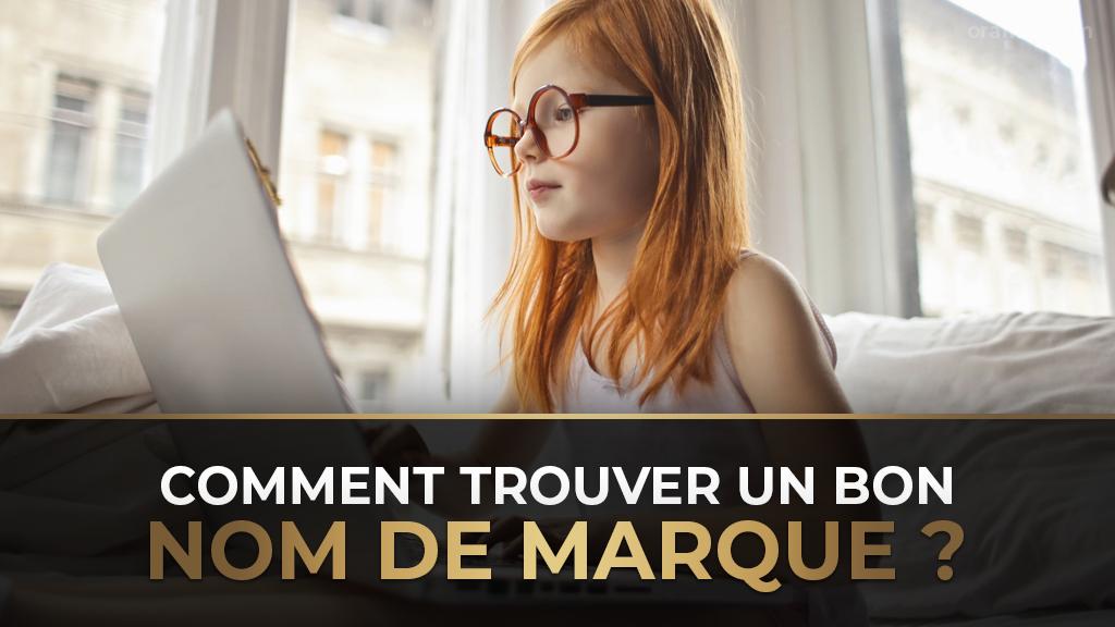 Comment Trouver Un Bon Nom De Marque - Oramie Blog par Thibault ENT