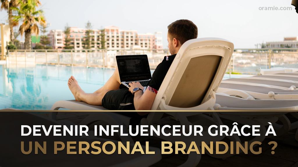 Devenir Influenceur Grâce À Un Personal Branding - Oramie Blog par Thibault ENT